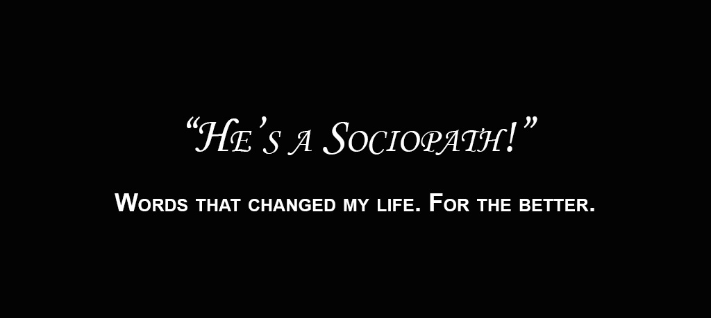 Love, Trauma & Life with a Sociopath